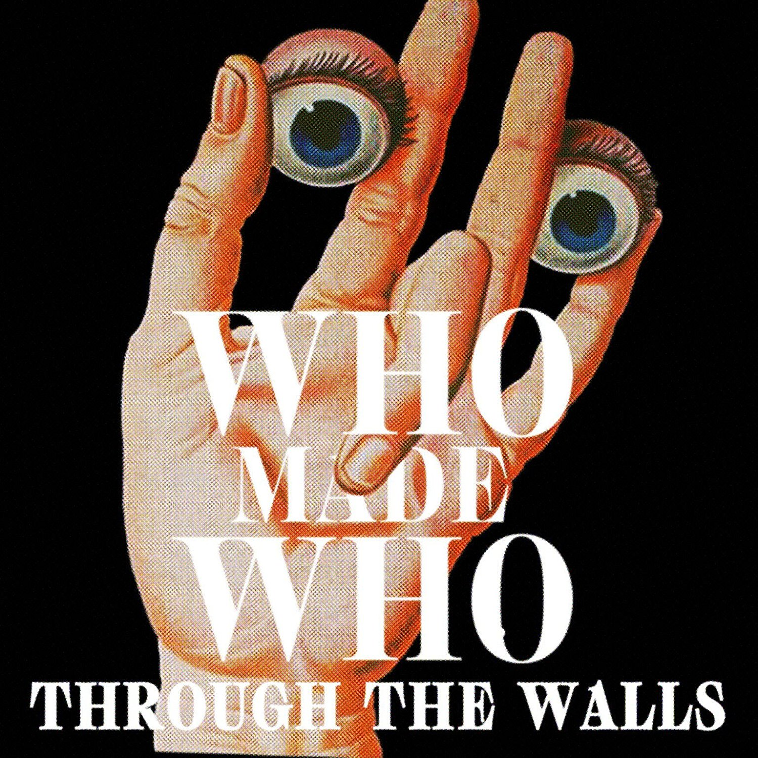 whomadewho throughthewalls cover